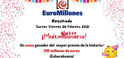 Resultado del Sorteo Euromillones 26 Febrero, un suizo gana 210 millones de euros el mayor bote de la historia